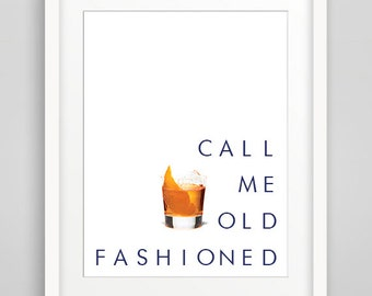 Call me Old Fashion Typography, Drink quote, PRINTABLE ART, Whiskey Print, Drinking Decor, Old Fashion Quote, Alcohol Print, Funny quote