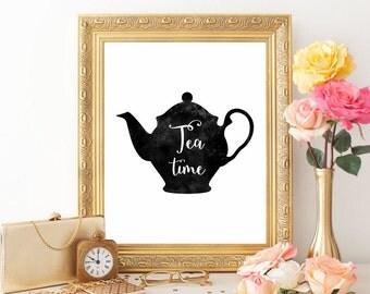 Tea print Tea printable Tea art print Tea time Poster Kitchen art print Kitchen decor Kitchen printable Tea quotes Tea pot Digital file