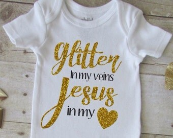 Christmas gift for baby - Baby shirt - baby girl bodysuit - glitter in my veins jesus in my heart - glitter bodysuit - baby girl shirt