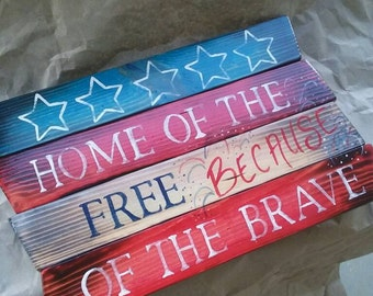 Rustic Patriotic sign. Home ofbtje free because of the brave. Red white and blue.