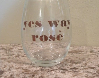 Yes Way Rose stemless wine glass