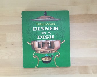 Vintage 1965 First Edition Second Printing Betty Crocker's Dinner in a Dish Cookbook, Helen Federico Casseroles Meat Pies Stews Soups Salads