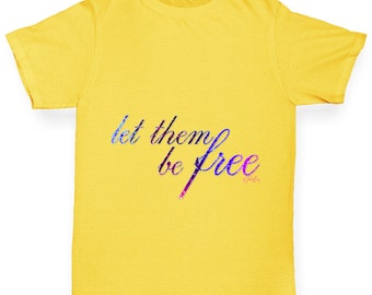 Girl's Let Them Be Free T-Shirt