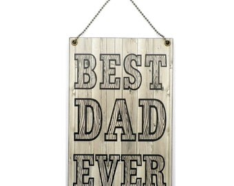 Best Dad Ever - Father's Day Gift - Dad's Birthday - Special Dad Gift Handmade Wooden Home Sign/Plaque 250