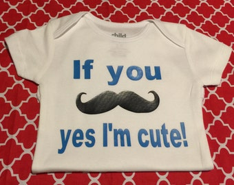 If you Mustache yes i'm cute! Onesie