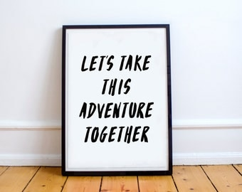 Let's Take This Adventure Together - Print