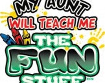 My Aunt WIll Teach Me The Fun Stuff Tee Shirt