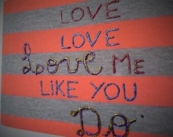Love me like you do -