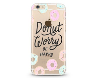 Donut Worry Be Happy - iPhone 6s case, Soft iPhone 6 case, iPhone case,
