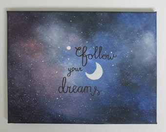 Handpainted Galaxy Canvas 'Follow your dreams' quote