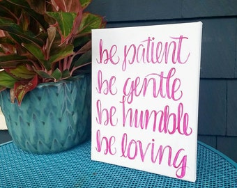 "Handlettered ""Be patient,..."" Canvas"