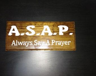 Always Say a Prayer Sign