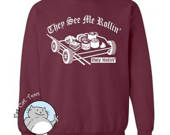 Sushi Rollin Sweatshirt They See Me Rollin Funny Sushi Sweater Japanese Food Gifts Sushi Roll Foodie Mens Sweatshirt Funny Sweaters Japan