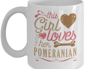 This Girl Loves Her Pomeranian Mug