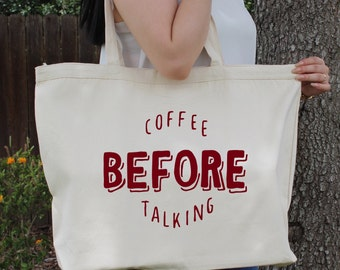 Coffee Before Talking ~  Large Canvas Tote Beach/Grocery BAG