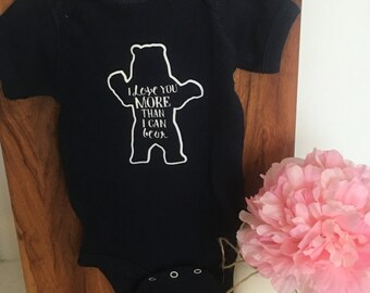 I Love You More Than I Can Bear Onesie