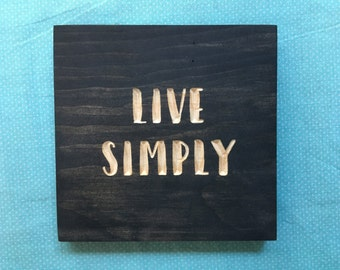 Live Simply sign | engraved wooden sign | minimalist | simple life | keep it simple | home decor