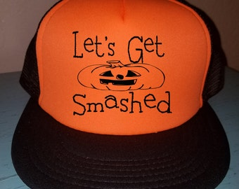 Let's Get Smashed Halloween Trucker Hat Gym Hat Workout Hat Exercise Hat Custom Trucker Hat Cute Funny Halloween Hat Halloween Trucker Hat