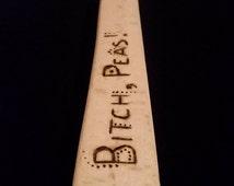 SPUN Wooden Spoon - Bitch, Peas!