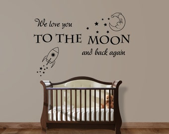 We Love You To The Moon And Back Again Wall Art Decal Mural Sticker
