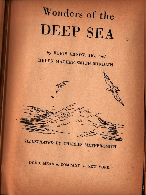 Wonders of the Deep Sea - Boris Arnov Jr. and Helen Mather-Smith Mindlin - Charles Mather-Smith - 1961 - Vintage Kids Book