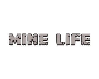 "Mine Life Wall Decal - 41"" wide x 6"" tall"