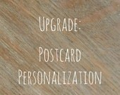 Upgrade, Personalization for Printed Postcards