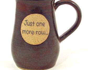 "20 ounce mug ""Just one more row..."""