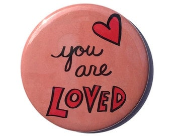 You Are Loved magnet, pinback button, pocket mirror, keychain, or bookmark - love heart positive affirmation, inspirational quote badge, pin