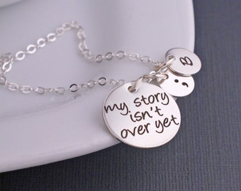 My Story Isn't Over Yet Necklace, Semicolon Jewelry, Personalized Jewelry in Sterling Silver