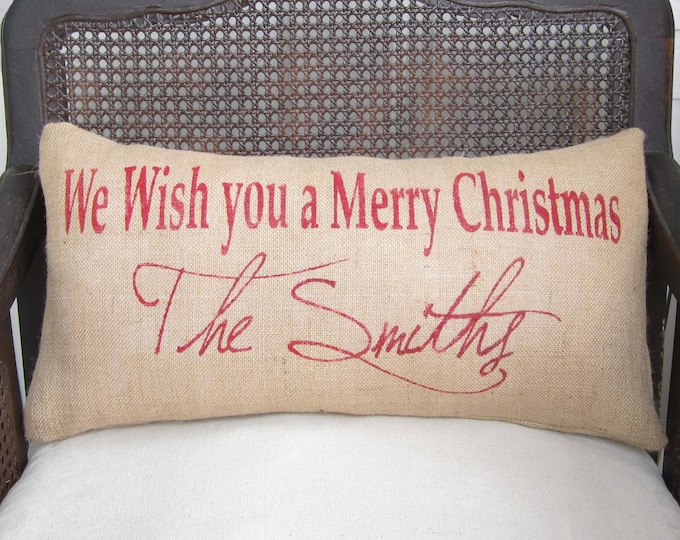Christmas Wishes -  Personalized Burlap Christmas Pillow  - We wish you a Merry Christmas with custom Name Burlap Pillow - Christmas decor