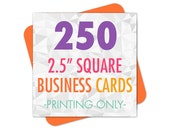 Square Business Cards 250 Printed, Choice of Glossy or Matte Finish and Rounded Corners