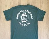 Monsters Outside Fan Club Tee Shirt