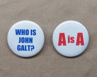 """A is A & Who is John Galt? Atlas Shrugged Buttons 1.25"""" Ayn Rand Objectivism Pin"""