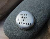 each day i choose . soul mantra pocket talisman