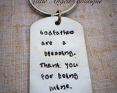 Godfather Godfathers Godmother Godmothers are a blessing thank you for being mine.Hand Stamped Keychain from Godchildren