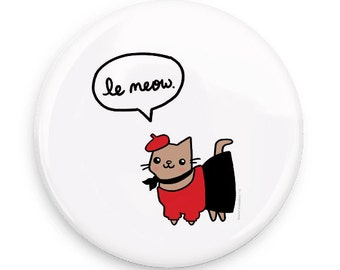 Cute Pinback Button Cute French Cat Button Le Meow Cute Magnet Funny Magnet Cat Lover Gift Refrigerator Magnet