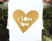 Lisa Congdon Limited Edition Metallic Gold I LOVE YOU Screenprinted Poster