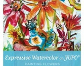 Special price!  Only 15.00 regular 26.99! Expressive Watercolor on YUPO®: Painting Flowers with Jodi Ohl DVD