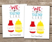 PRINTABLE - Kids Valentine Day Cards - Ketchup and Mustard - We Go Together - 3.5 x 4.5 - Personalized