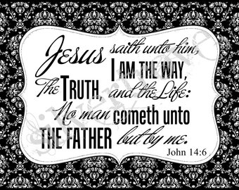 Printable Scripture Art Black and White Damask Frameable John 14:6 'I am the way, the truth and the life' .JPG Digital Download