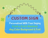 CUSTOM SIGN Personalized With Your Saying | Metal Aluminum Any Color Background Font You Choose| Bike Scooter ATV License Plate | Photo Prop