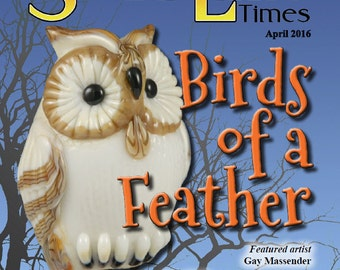April 2016 Soda Lime Times Lampworking Magazine - Birds of a Feather - (PDF) - by Diane Woodall