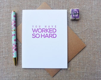 Letterpress Greeting Card - Graduation Card - Milestones - You Have Worked So Hard - MLS-089