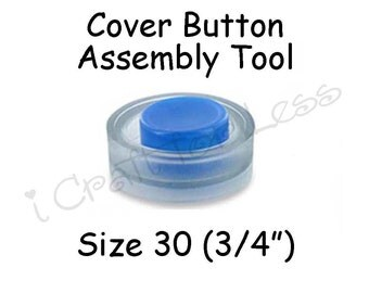 Cover Button Assembly Tool - Size 30 (3/4 inch) - SEE COUPON
