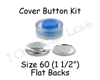 Size 60 (1 1/2 inch) Cover Buttons Starter Kit (makes 5) with Tool - Flat Backs - Free Instructions - SEE COUPON