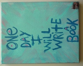 One Day I Will Write A Book - Folk Art Word Painting Quote - NayArts