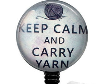 Keep Calm and Carry Yarn ID Badge Reel -  Knitters Badge Holder 295
