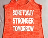 Sore Today Stronger Tomorrow Tank Top  Workout clothes Burnout Racerback Fitness Apparel Motivational Work out Tshirt 8 Colors 5 Sizes