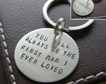 Custom Keychain - Personalized Hand Stamped Sterling Silver Key Chain - Double-Side Stamping - You Will Always Be the First Man I Ever Loved